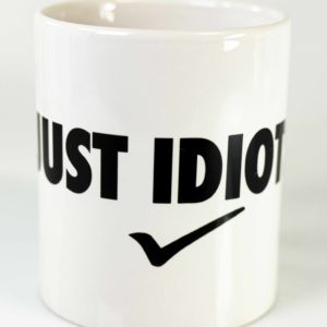 Kaffeetasse just idiot