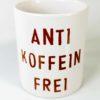 Kaffeetasse anitkoffeinfrei